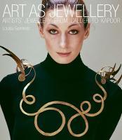 Art as Jewellery: Artist's Jewellery from Calder to Kapoor