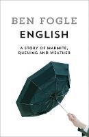 English: The Story of how Weather, Wonky Teeth and Marmite Made us Who We Are