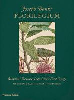 Joseph Banks' Florilegium: Botanical Treasures from Cook's First Voyage
