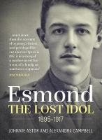 The-Lost-Idol-The-Life-and-Death-of-a-Young-Officer-Esmond-Elliot-1895--1917