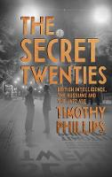 The Secret Twenties: British Intelligence, the Russians and the Jazz Age