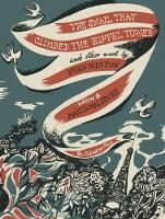 The Snail That Climbed the Eiffel Tower and Other Work by John Minton