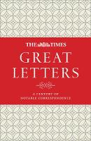 The Times Great Letters: Notable correspondence to the newspaper