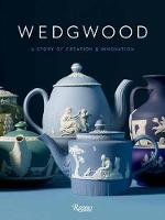 Wedgwood: A Story of Creation and Innovation