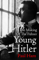 Young Hitler: The Making of the Führer