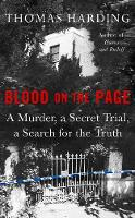 Blood On The Page: A Murder, a Secret Trial, a Search for the Truth