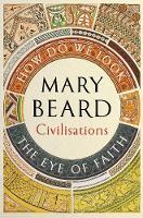 Civilisations-How-Do-We-Look--Eye-of-Faith
