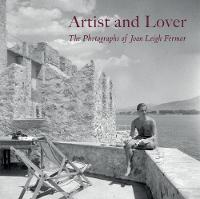 Artist and Lover - the Photographs of Joan Leigh Fermor