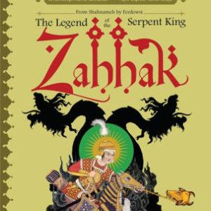 Zahhak Legend Of The Serpent King