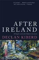 After Ireland: Irish Literature Since 1945 and the Failed Republic