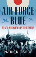 Air-Force-Blue-The-RAF-193945--Spearhead-of-Victory