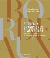 Bordeaux Grands Crus Classes 1855: Red and White Wines of the Medoc and Sauternes