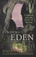 Finding Eden: Journey Into the Heart of Borneo