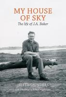 My House of Sky: A Life of J A Baker