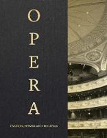 Opera: Passion, Power and Politics