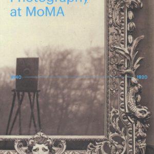 Photography at MOMA: 1840-1920