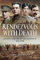 Rendezvous with Death: Artists and Writers in the Thick of it 1914-1918