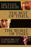 The Best of Times, The Worst of Times: A History of the Present