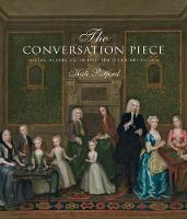 The Conversation Piece: Making Modern Art in 18th-Century Britain
