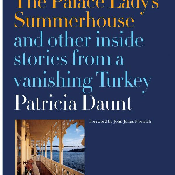 The Palace Lady's Summerhouse and Other Stories from a Vanishing Turkey