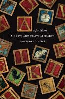 A Is For Ashbee: An Arts and Crafts Alphabet