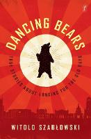 Dancing-Bears--True-Stories-About-Longing-for-the-Old-Days
