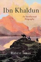 Ibn Khaldun: An Intellectual Biography