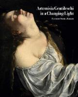 Artemisia Gentileschi in a Changing Light