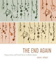 The End Again: Degeneration and Visual Culture in Modern Spain